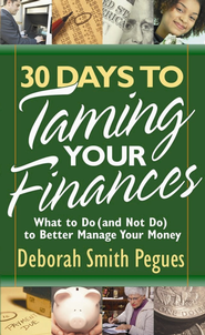 30 Days to Taming Your Finances: What to Do (and Not Do) to Better Manage Your Money - eBook  -     By: Deborah Smith Pegues