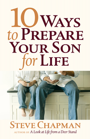 10 Ways to Prepare Your Son for Life - eBook  -     By: Steve Chapman