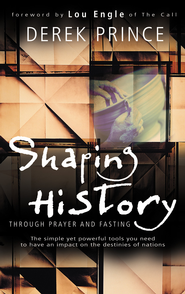 Shaping History Through Prayer and Fasting - eBook  -     By: Derek Prince