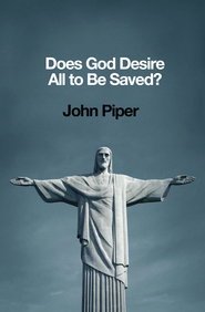 Does God Desire All to Be Saved? - eBook  -     By: John Piper