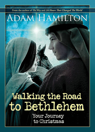 Walking the Road to Bethlehem: Your Journey to Christmas - eBook  -     By: Adam Hamilton