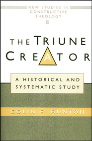 The Triune Creator: A Historical and Systematic Study   -     By: Colin Gunton