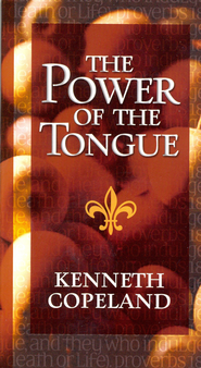 Power of the Tongue - eBook  -     By: Kenneth Copeland