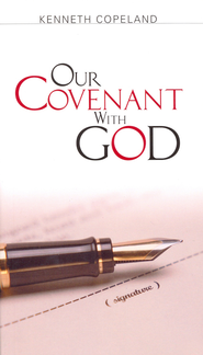 Our Covenant with God - eBook  -     By: Kenneth Copeland