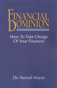 Financial Dominion: How to Take Charge of Your Finances - eBook  -     By: Norvel Hayes