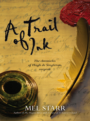 A Trail of Ink: The chronicles of Hugh de Singleton, surgeon - eBook  -     By: Mel Starr