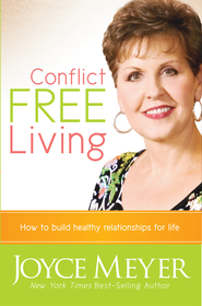 Conflict Free Living: How to Build Healthy Relationships for Life - eBook  -     By: Joyce Meyer