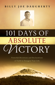 101 Days of Absolute Victory: Powerful Devotions and Declarations of Faith to Energize Your Day - eBook  -     By: Billy Joe Daugherty