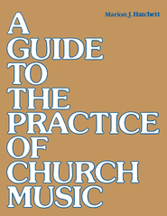 Guide to the Practice of Church Music - eBook  -     By: Marion J. Hatchett