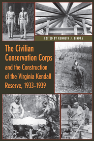The Civilian Conservation Corps and the Construction of the Virginia Kendall Reserve, 1933-1940 - eBook  -     By: Kenneth J. Bindas
