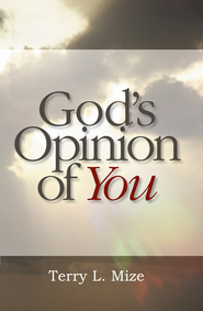 God's Opinion of You - eBook  -     By: Terry Mize