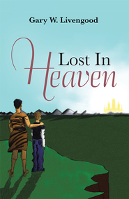 Lost In Heaven - eBook  -     By: Gary Livengood