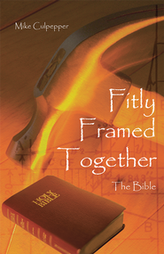 Fitly Framed Together: The Bible - eBook  -     By: Mike Culpepper