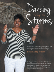 Dancing through the Storms: A Womans Guide to Recognizing Abuse and Weeding Out Destructive Relationships - eBook  -     By: Bren Gandy-Wilson