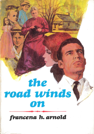 The Road Winds On / New edition - eBook  -     By: Francena H. Arnold