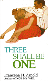 Three Shall Be One / New edition - eBook  -     By: Francena H. Arnold