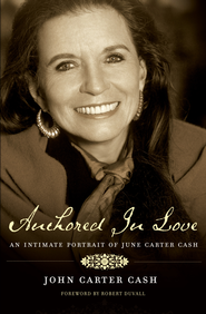 Anchored In Love: An Intimate Portrait of June Carter Cash - eBook  -     By: John Carter Cash