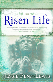 Risen Life, The - eBook  -     By: Jessie Penn-Lewis