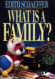 What is a Family? - eBook  -     By: Edith Schaeffer