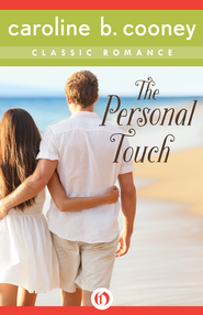 The Personal Touch: A Cooney Classic Romance - eBook  -     By: Caroline B. Cooney