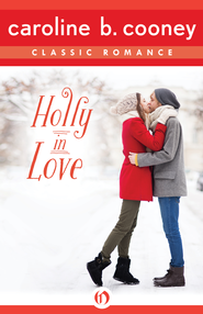 Holly in Love: A Cooney Classic Romance - eBook  -     By: Caroline B. Cooney