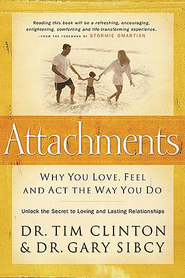 Attachments: Why You Love, Feel, and Act the Way You Do - eBook  -     By: Dr. Tim Clinton, Dr. Gary Sibcy
