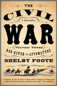 Civil War: A Narrative Red River to Appomatox                             -     By: Shelby Foote