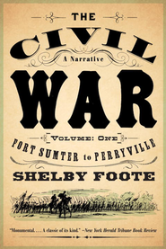 The Civil War, a Narrative, Vol. 1      -     By: Shelby Foote