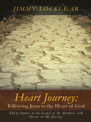 Heart Journey: Following Jesus to the Heart of God: Thirty Studies in the Gospel of St. Matthew with Stories on My Journey - eBook  -     By: Jimmy Locklear