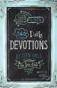 Teen to Teen: 365 Daily Devotions by Teen Girls for Teen Girls - eBook  -     Edited By: Patti Hummel     By: Patti Hummel(Ed.)