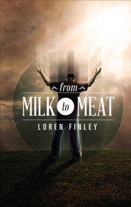 From Milk to Meat, Companion Study Guide and Workbook - eBook  -     By: Loren Finley