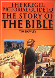 The Kregel Pictorial Guide to the Story of the Bible  -     By: Tim Dowley