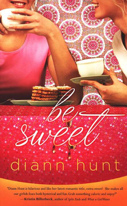 Be Sweet - eBook  -     By: Diann Hunt