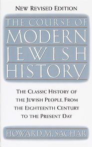 The Course of Modern Jewish History - eBook  -     By: Howard M. Sachar