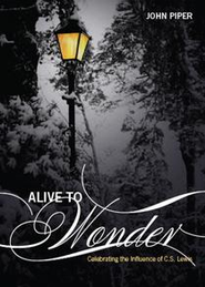 Alive To Wonder: Celebrating The Influence Of C.S. Lewis - eBook  -     By: John Piper