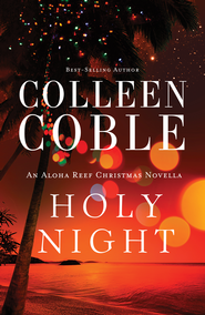 Holy Night: An Aloha Reef Christmas Novella - eBook  -     By: Colleen Coble