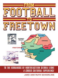 From Football to Freetown - eBook  -     By: Jake Schierling, Ruth Schierling