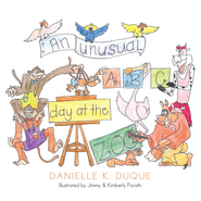 An Unusual ABC Day at the Zoo - eBook  -     By: Danielle Duque