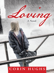 Loving: A Novel - eBook  -     By: Corin Hughs