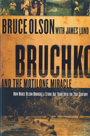 Bruchko And The Motilone Miracle: How Bruce Olson Brought a Stone Age South American Tribe into the 21st Century - eBook  -     By: Bruce Olson