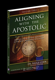 Aligning With The Apostolic, Volume 2: Apostles And The Apostolic Movement In The Seven Mountains Of Culture - eBook  -     By: Dr. Bruce Cook