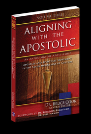 Aligning With The Apostolic, Volume 3: Apostles And The Apostolic Movement In The Seven Mountains Of Culture - eBook  -     By: Dr. Bruce Cook