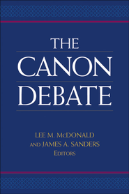 Canon Debate, The - eBook  -     By: Lee Martin McDonald, James A. Sanders