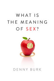 What Is the Meaning of Sex? - eBook  -     By: Denny Burk