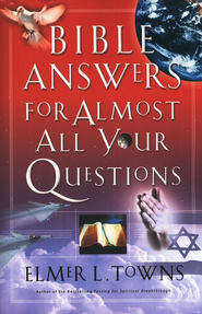 Bible Answers for Almost All Your Questions - eBook  -     By: Elmer L. Towns