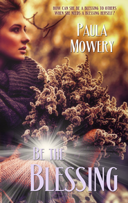 Be the Blessing (Novelette) - eBook  -     By: Paula Mowery