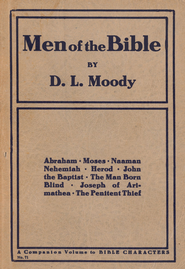 Men of the Bible                                             -     By: Dwight L. Moody