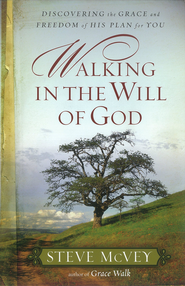 Walking in the Will of God: Discovering the Grace and Freedom of His Plan for You - eBook  -     By: Steve McVey
