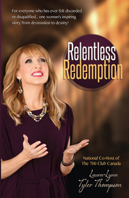 Relentless Redemption: For Everyone Who Has Ever Felt Discarded or Disqualified...One Woman's Inspiring Story From Devastation to Destiny! - eBook  -     By: Laura Lynn Tyler-Thompson