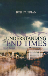 Understanding the End Times - eBook  -     By: Bob Yandian